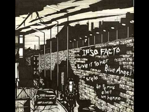 Ιpso Facto - Give it to her