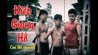 KIẾP GIANG HỒ -  Phiên bản Con Nit Team - Con Nit channel