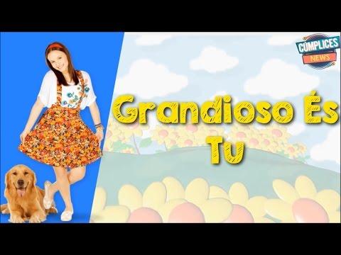 Larissa Manoela | Grandioso És Tu (Letra)
