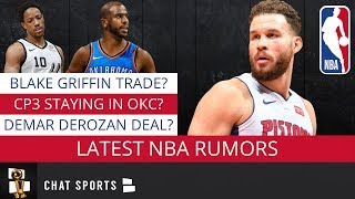 NBA Trade Rumors: Potential Blake Griffin Deal, Chris Paul In OKC, DeMar DeRozan On The Trade Block?