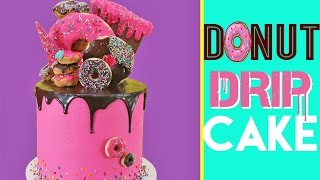 Donut Drip Cake | Strawberry, Funfetti & Donuts GALORE | Elise Strachan | My Cupcake Addiction