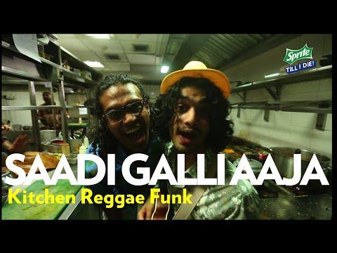 Saadi Galli Aaja - Kitchen Music Madness - Sprite Till I Die video