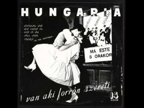 Hungária - Van Aki Forrón Szereti Album