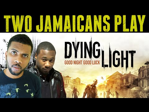 Two Jamaicans Play Dying Light Episode 1