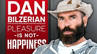 DAN BILZERIAN - PLEASURE IS NOT HAPPINESS: Thoughts on Women, Cannabis & Becoming President-Part 1/2