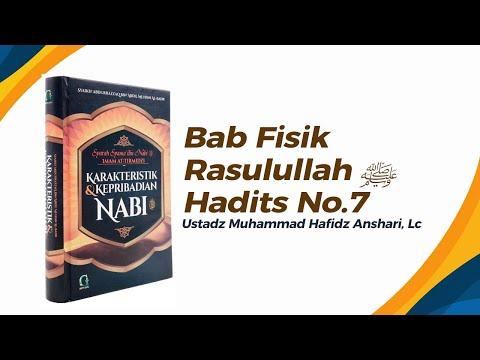 Bab Fisik Rasulullah ﷺ  Hadits No.7 - Ustadz Muhammad Hafiz Anshari