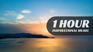 1 Hour Inspirational Background Music For Videos