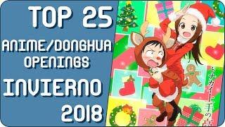 Top 25 Anime / Donghua Openings | Temporada de Invierno / Winter 2018