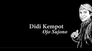 Didi Kempot  - Ojo Sujono Lirik