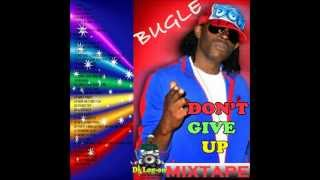 BUGLE - DON'T GIVE UP MIXTAPE 2013 (MIX BY DJ LOGON)