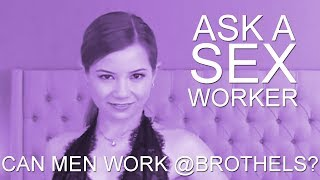 Ask a Sex Worker - Can Men Work at Brothels?