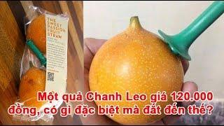 Một quả Chanh Leo giá 120.000 đồng, có gì đặc biệt mà đắt đến thế?