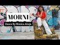MORNI EASY DANCE STEPS | SUNANDA SHARMA | JAANI | SUKH E | ARVINDR KHAIRA |  Dance By Monica Ahuja