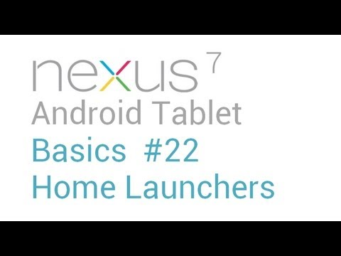 Google Nexus 7 Tips - Basics: #22 Change Home Launcher