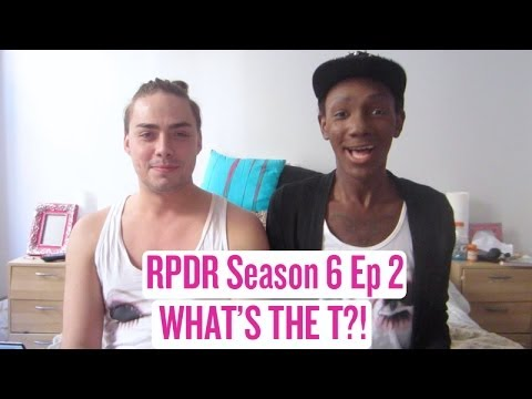 RuPaul's Drag Race Season 6 Ep. 2 - WHAT'S THE T?! Review