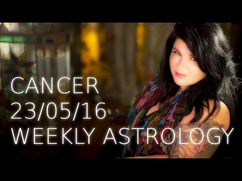Cancer Weekly Astrology Forecast  23rd May 2016