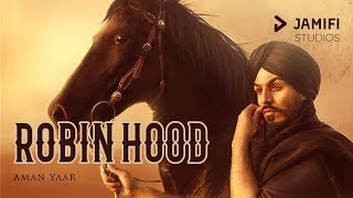 Robin Hood Official Video | Aman Yaar | Latest Punjabi Songs 2018 | Jamifi Studios