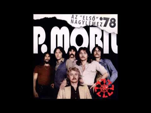 """P.Mobil - Az """"első"""" Nagylemez '78. (full Album) 1998"""
