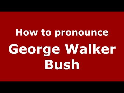 How to pronounce George Walker Bush (American English/US)  - PronounceNames.com