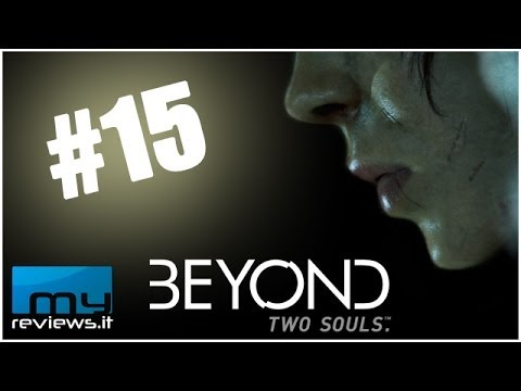 #15 Beyond Two Souls - Gameplay ITA - Ho paura a stare qui