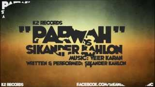 Sikander Kahlon - Parwah (Prod. by Veer Karan) (2013) Punjabi Rap