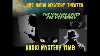 26 CBS Radio Mystery Theater THE MAN WHO ASKED FOR YESTERDAY - Old Time Radio Classic!