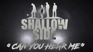 SHALLOW SIDE - Can You Hear Me (Lyric video)