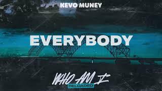 Kevo Muney - Everybody (Official Audio)
