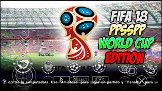 FIFA 18 WORLD CUP EDITION - PPSSPP 7.08 MB