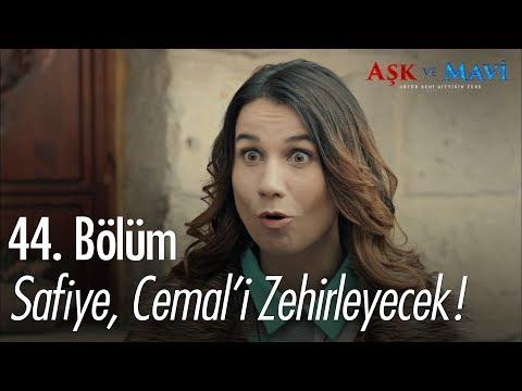 Safiye, Cemal'i zehirleyecek! - Aşk ve Mavi 44. Bölüm