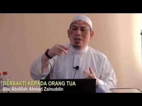 Berbakti Kepada Orang Tua - Abu Abdillah Ahmad Zainuddin