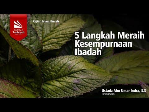 Lima Langkah Meraih Kesempurnaan Ibadah | Ustadz Abu Umar Indra