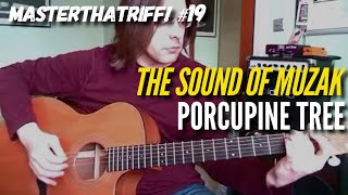 """The Sound Of Muzak"" by Porcupine Tree - Guitar Lesson w/TAB - MasterThatRiff! 19"