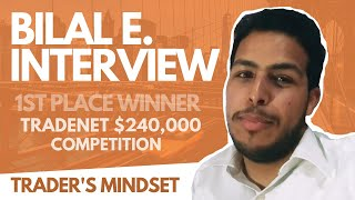 Trader's Mindset Interview: Bilal E. (1st Place) w/ Analyst Scott Malatesta