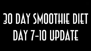30 Day Smoothie Diet Day 10 Weigh In + I Ate Food And I Worked Out
