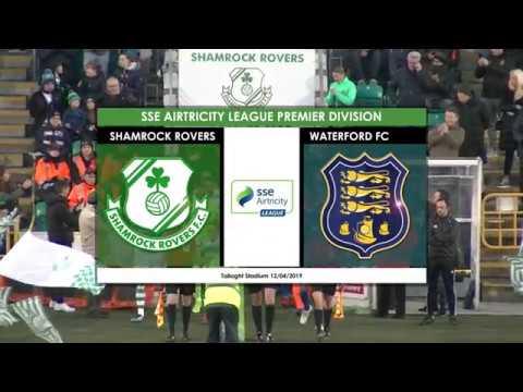Match Highlights: Shamrock Rovers 2-1 Waterford, Tallaght Stadium, 12th April 2019