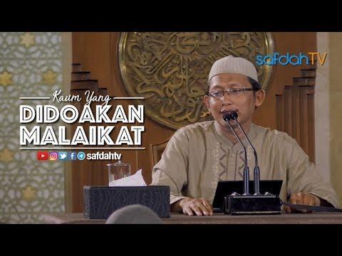 Kajian Ilmiah: Kaum Yang Didoakan Malaikat - Ustadz Badru Salam, Lc