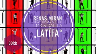 Renas Miran - Latifa (Ft. Melek, LMX & Dalila) Official Video