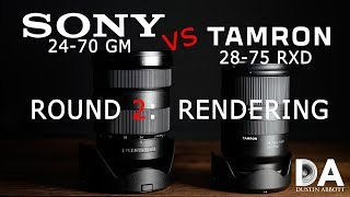 Tamron 28-75 vs Sony 24-70 GM Part 2: Rendering   4K