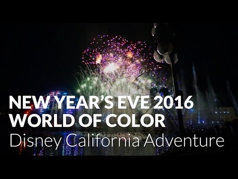 World of Color New Year's Eve Countdown 2016 - Disney California Adventure & Disneyland Resort
