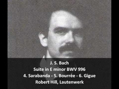 JS Bach - Suite in E minor BWV 996 (2/2) - Robert Hill, Lautenwerk