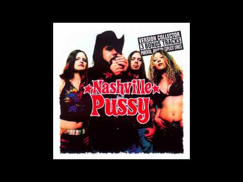 nashville pussy - The Bitch Just Kicked Me Out