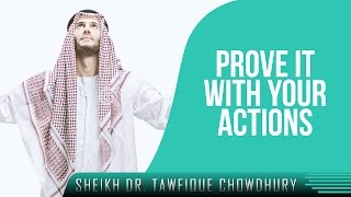 Prove It With Your Actions!? Powerful Speech ? by Sh. Dr. Tawfique Chowdhury ? TDR Production