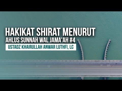 Hakikat Shirat Menurut Ahlus Sunnah Wal Jama'ah #4 - Ustadz Khairullah Anwar Luthfi, Lc