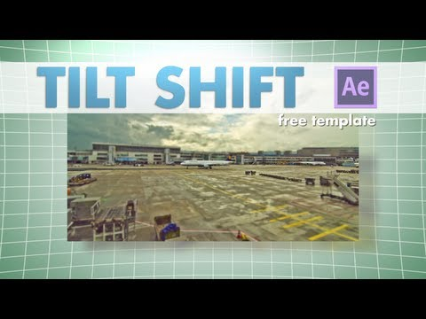 Tilt Shift Template - After Effects