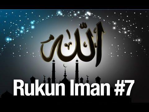 Rukun Iman #7: Beriman Pada Hari Akhir - Ustadz Abdullah Zaen, MA