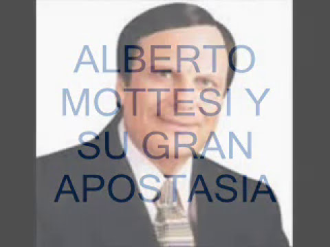 ALBERTO MOTTESI SE VOLVIO APOSTATA!!