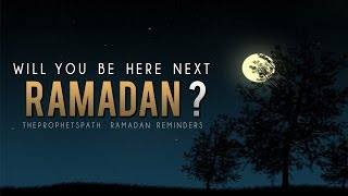 Will You Be Here Next Ramadan- Powerful Reminder