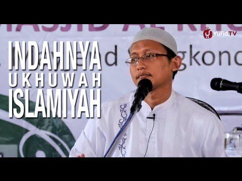 Ceramah Islam: Indahnya Ukhuwah Islamiyah - Ustadz Badru Salam, Lc