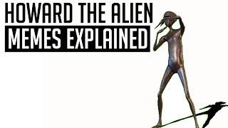 'Howard The Alien' Memes Explained
